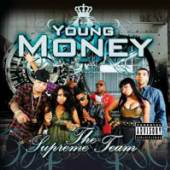 YOUNG MONEY  - CD THE SUPREME TEAM