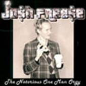 JOSH FREESE  - CD THE NOTORIOUS ONE MAN ORGY