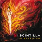 I:SCINTILLA  - CD DYING & FALLING