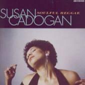 SUSAN CADOGAN  - CD SOULFUL REGGAE