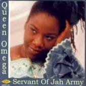 QUEEN OMEGA  - CD SERVANT OF JAH ARMY