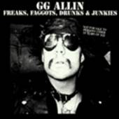 GG ALLIN  - CD FREAKS, FAGGOTS, DRUNKS &...