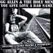 GG ALLIN  - CD YOU GIVE LOVE A BAD NAME