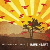 HAVE HEART  - CD THE THINGS WE CARRY