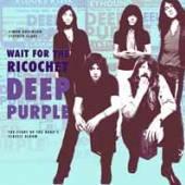 DEEP PURPLE  - BK WAIT FOR THE RICOCHET
