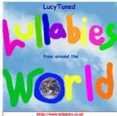 LUCY TUNED LULLABIES  - CD LULLABIES FROM AROUND THE WORLD
