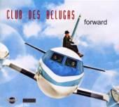 CLUB DES BELUGAS  - CD FORWARD