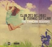 CLUB DES BELUGAS  - CD CHINCHIN SESSIONS