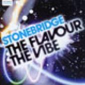 STONEBRIDGE  - CD THE FLAVOUR THE VIBE