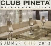 CLUB PINETA SUMMER CHIC 2013  - CD CLUB PINETA SUMMER CHIC 2013 (HOL)