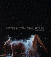 VARIOUS  - CD AFTER WORK CHILL HOUSE