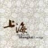 VARIOUS  - CD BEST OF SHANGHAI LOUNGE