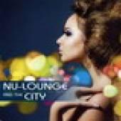 VARIOUS  - CD NU-LOUNGE & THE CITY