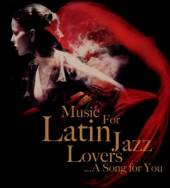 MUSIC FOR LATIN JAZZ LOVERS / ..  - CD MUSIC FOR LATIN JAZZ LOVERS / VARIOUS