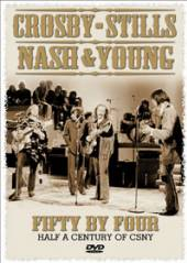 CROSBY STILLS NASH & YOUNG  - DVD FIFTY BY FOUR