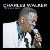 WALKER CHARLES  - CD I'M AVAILABLE