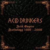 ACID DRINKERS  - CDB ACID EMPIRE 1989-2008
