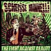 SCHEISSE MINNELLI  - CD FIGHT AGAINST REALITY