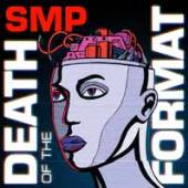 SMP  - CD DEATH OF THE FORMAT