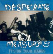 DESPERATE MEASURES  - CD IT'S ON YOUR HANDS