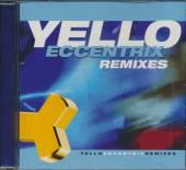 YELLO  - CD ECCENTRIX - REMIXES