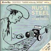 RUSTI STEEL & THE STAR TONES  - CD GONE WITH THE WIND