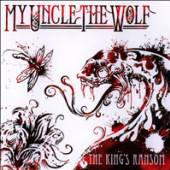 MY UNCLE THE WOLF  - VINYL THE KINGS RANSOM [10