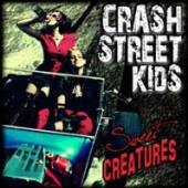 CRASH STREET KIDS  - CD SWEET CREATURES