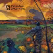 TOR LUNDVALL  - CD GHOST YEARS