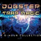 DUBSTEP & TRAP MAGIC: A 5 HOUR..  - CD DUBSTEP & TRAP MA..