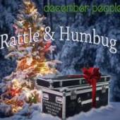 DECEMBER PEOPLE  - CD RATTLE & HUMBUG