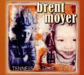 MOYER BRENT  - CD TENESSEE TEARS