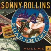 ROLLINS SONNY  - CD ROAD SHOWS 3