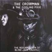 CROWMAN & THE FIDDLING PI  - CD RESURRECTION OF BLIND..