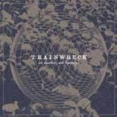 TRAINWRECK  - CD OLD DEPARTURES, NEW ARRIVALS