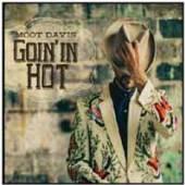 MOOT DAVIS  - CD GOIN' IN HOT