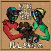 ILL SKILLZ  - CD NOTES FROM THE NATIVE YARDS
