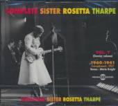 THARPE SISTER ROSETTA  - 3xCD COMPLETE SISTER ROSETTA THARPE VOLU