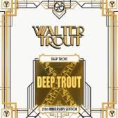 TROUT WALTER  - VINYL DEEP TROUT 25T..