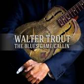 TROUT WALTER  - 2xCD+DVD BLUES CAME CALLIN'