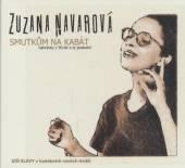 NAVAROVA ZUZANA  - CD SMUTKUM NA KABAT