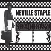 STAPLE NEVILLE  - VINYL SKA CRAZY! [VINYL]