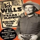 WILLS BOB & HIS TEXAS PL  - 2xCD RIDING YOUR WAY [DIGI]