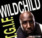 WILDCHILD  - CD T.G.I.F