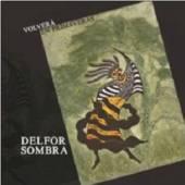 SOMBRA DELFOR  - CD VOLVERA EN PRIMAVERAS