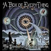 SLAMBOVIAN CIRCUS OF DREA  - CD A BOX OF EVERYTHING
