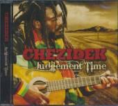 CHEZIDEK  - CD JUDGEMENT TIME