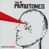 PARLOTONES  - CD STAND LIKE GIANTS