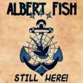ALBERT FISH  - CD STILL HERE