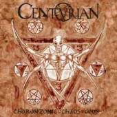 CENTURIAN  - VINYL CHORONZONIC CHAOS GODS [VINYL]